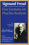 Five Lectures on Psycho-Analysis (Complete Psychological Works of Sigmund Freud)