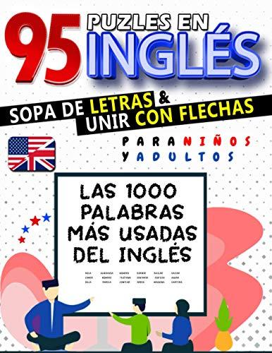 95 Puzles en Inglés de Sopa de Letras y Unir con Flechas para Niños y Adultos: Aprende las 1000 Palabras más usadas del inglés | Frases para Motivar el Aprendizaje | Libro grande (21 x 28 cm)