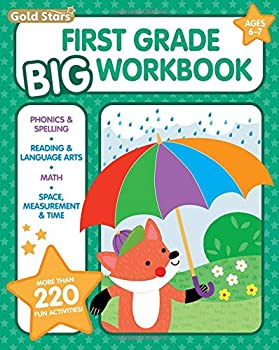 First Grade Big Workbook Ages 6 - 7  220+ Activities Phonics Spelling Reading Language Arts Math Space Measurement and Time  Gold Stars Series