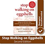 Stop Walking on Eggshells Taking Your Life Back When Someone You Care About Has Borderline Personality Disorder