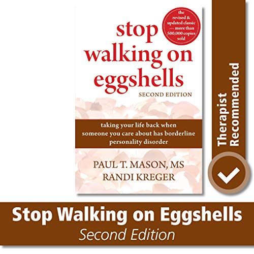 Compare Textbook Prices for Stop Walking on Eggshells: Taking Your Life Back When Someone You Care About Has Borderline Personality Disorder Second Edition ISBN 8601404261053 by Mason MS, Paul T. T.,Kreger, Randi