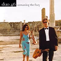 Untaming the Fury (new American music for Guitar & Violin) by Duo46 (2002-08-02)