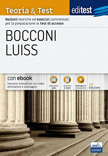 Editest. Bocconi Luiss. Teoria & test. Nozioni teoriche ed esercizi commentati per la preparazione ai test di accesso
