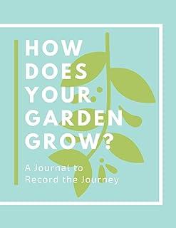 HOW DOES YOUR GARDEN GROW? A Workbook & Growing Log Journal