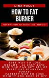 How To Fat Burner: Your Mind Work For Weight Loss - Noom Diet: Best Way To Lose Weight - 10 Easy Tips: How You Can Get Rid Of Belly Fat Starting Today: ... Weight And Keep It Off (English Edition)