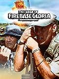 The Siege of Firebase Gloria