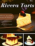 Rivera Tarts: Heavy to cook Easy to enjoy (English Edition)