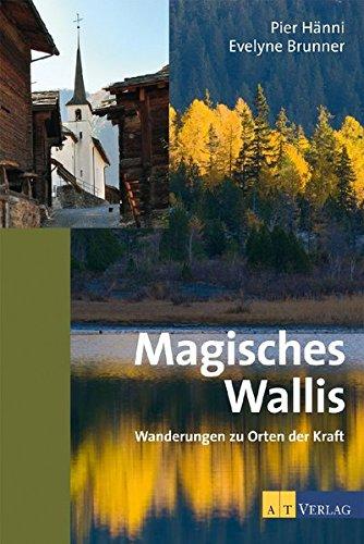 Magisches Wallis: Wanderungen zu Orten der Kraft