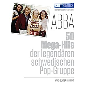 Kult Bands: ABBA – 50 Mega-Hits -For Piano & Voice-: Songbook für Klavier