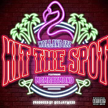 Hit The Spot (feat. MCM Raymond)