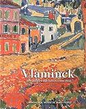 Vlaminck - Les années décisives (1900-1914)