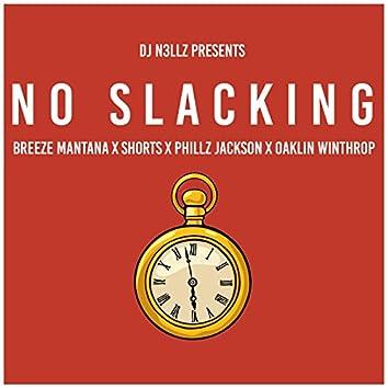 No Slacking