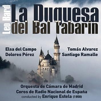 Leo Bard: La Duquesa del Bal Tabarin [Opereta vienesa en Tres Actos] (1958)