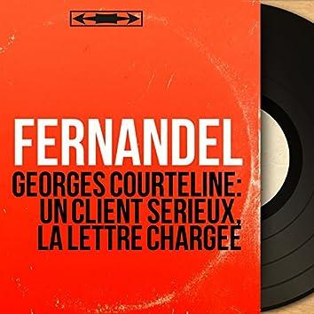 Georges Courteline: Un client sérieux, La lettre chargée (Mono Version)