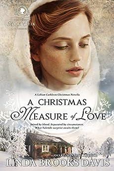 A Christmas Measure of Love (Women of Rock Creek Book 3) by [Linda Brooks Davis Davis]