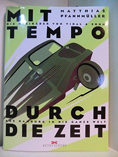 Mit Tempo durch die Zeit: Die Dreiräder von Vidal & Sohn - Aus Hamburg in die ganze Welt
