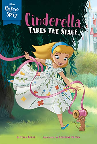 Disney Before the Story: Cinderella Takes the Stage