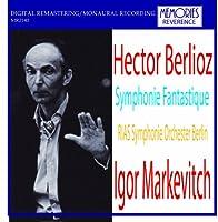 マルケヴィッチ指揮RIAS交響楽団=ベルリン放送交響楽団(旧西) ベルリオーズ:幻想交響曲