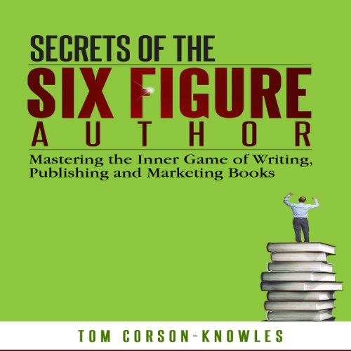 Secrets of the Six Figure Author audiobook cover art