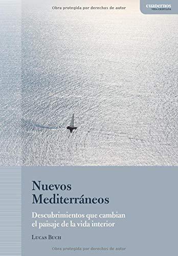 Nuevos Mediterráneos: Descubrimientos que cambian el paisaje de la vida interior, de la mano de san Josemaría (Cuadernos | Vida cristiana)