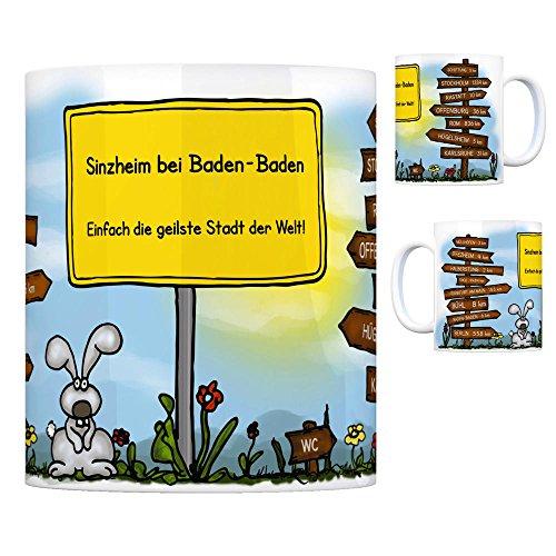Sinzheim bei Baden-Baden - Einfach die geilste Stadt der Welt Kaffeebecher Tasse Kaffeetasse Becher mug Teetasse Büro Stadt-Tasse Städte-Kaffeetasse Lokalpatriotismus Spruch kw Bühl Schiftung