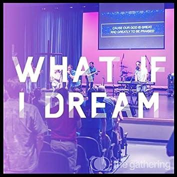 What If I Dream