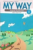 MY WAY English Expression Ⅰ [平成29年度改訂] 高校用 文部科学省検定済教科書 [英Ⅰ324]