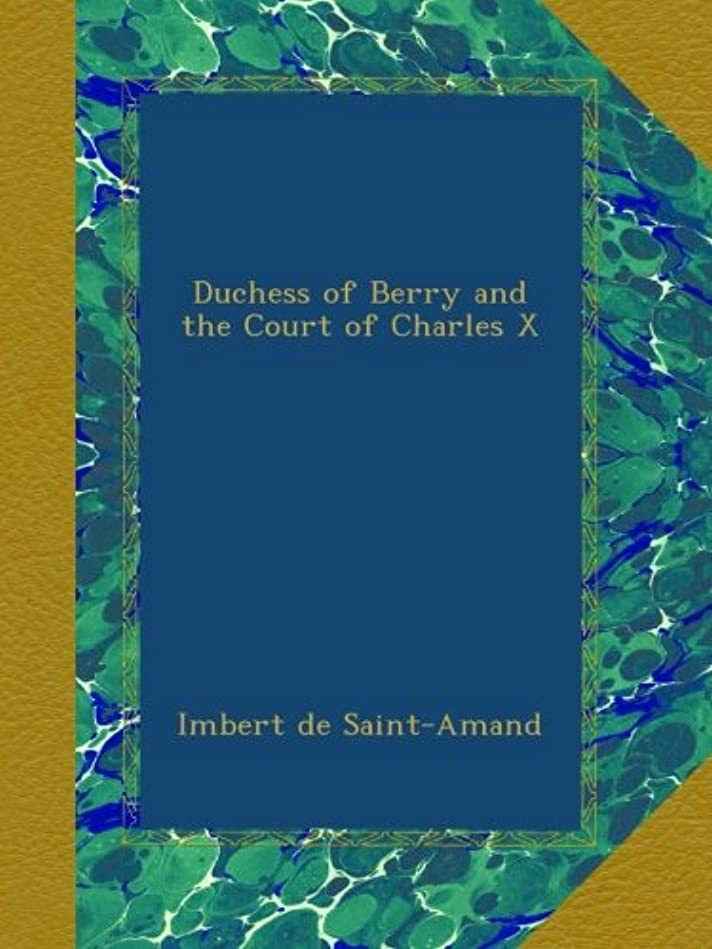 ビジョン読みやすい通行料金Duchess of Berry and the Court of Charles X