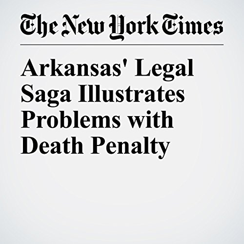 Arkansas' Legal Saga Illustrates Problems with Death Penalty copertina