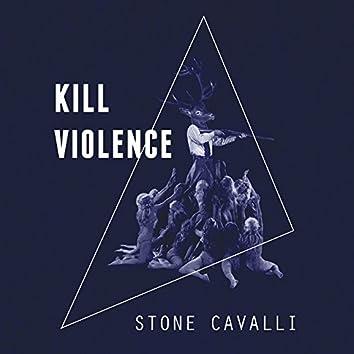 Kill Violence