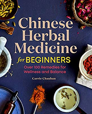 Chinese Herbal Medicine for Beginners: Over 100 Remedies for Wellness and Balance by Rockridge Press