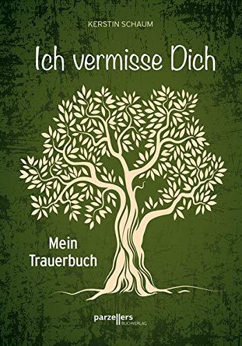 Ich vermisse Dich: Mein Trauerbuch