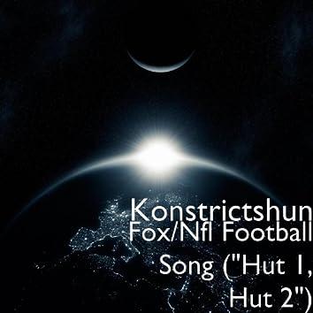 "Fox/Nfl Football Song (""Hut 1, Hut 2"")"