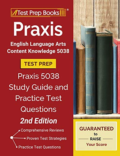 Compare Textbook Prices for Praxis English Language Arts Content Knowledge 5038 Test Prep: Praxis 5038 Study Guide and Practice Test Questions []  ISBN 9781628456691 by Test Prep Books