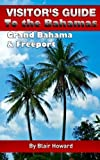 Visitor s Guide to the Bahamas - Grand Bahama & Freeport