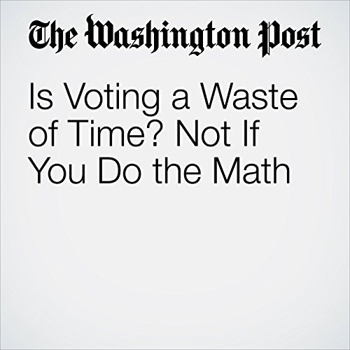Is Voting a Waste of Time? Not If You Do the Math cover art