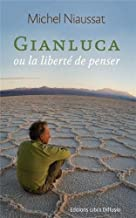 Gianluca ou la liberté de penser de Michel Niaussat
