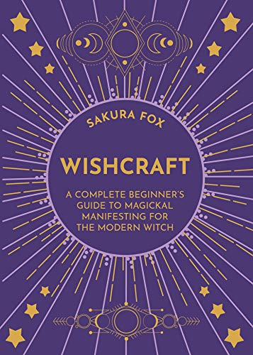 Wishcraft: A Complete Beginner's Guide to Magickal Manifesting for the Modern Witch (English Edition)