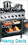 5 Things Everyone Should Know About Their Gas Oven