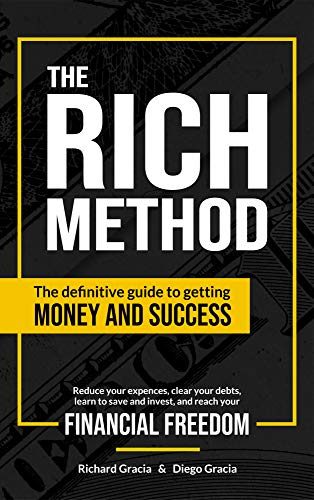 The Rich Method: The Definitive Guide To Getting Money And Success. by Richard Gracia ebook deal