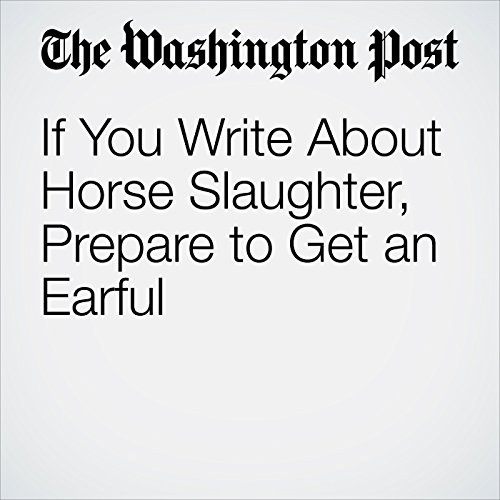 If You Write About Horse Slaughter, Prepare to Get an Earful copertina