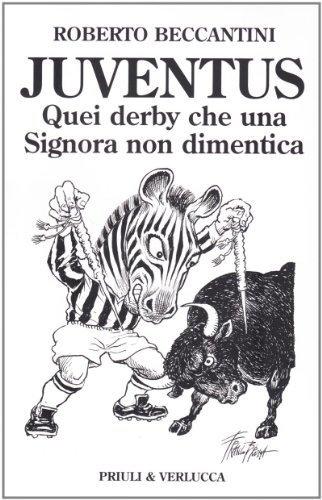 Juventus. Quei derby che una signora non dimentica (Schema libero) di Beccantini, Roberto (2007) Tapa blanda