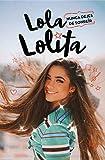Nunca dejes de sonreír (Lola Lolita 3): Los sueños de una muser