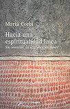 Hacia una espiritualidad laica. Sin creencias, sin religiones, sin dioses