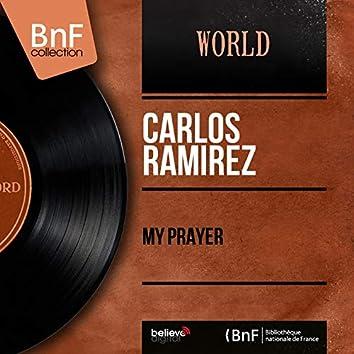 My Prayer (feat. Orchestre Chucho Zarzosa) [Mono Version]