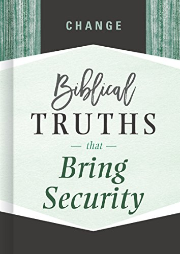 Change: Biblical Truths that Bring Security (English Edition)