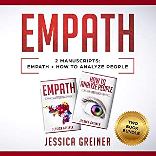 Empath: 2 Manuscripts: Empath and How to Analyze People                   By:                                                                                                                                 Jessica Greiner                               Narrated by:                                                                                                                                 Virginia White                      Length: 3 hrs and 59 mins     1 rating     Overall 5.0