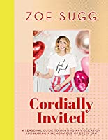 Cordially Invited: A seasonal guide to celebrations and hosting, perfect for festive planning, crafting and baking in...