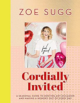 Cordially Invited  A seasonal guide to hosting any occasion and making a memory out of every day