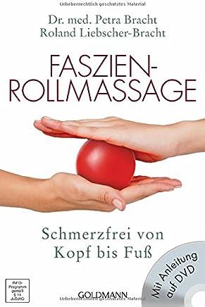 FaszienRollassage Scherzfrei von Kopf bis Fuß it ÜbungsDVD by Dr. med. Petra Bracht,Roland Liebscher-Bracht